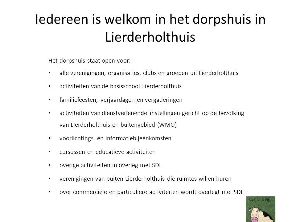 Iedereen is welkom in het dorpshuis in Lierderholthuis Het dorpshuis staat open voor: alle verenigingen, organisaties, clubs en groepen uit Lierderhol