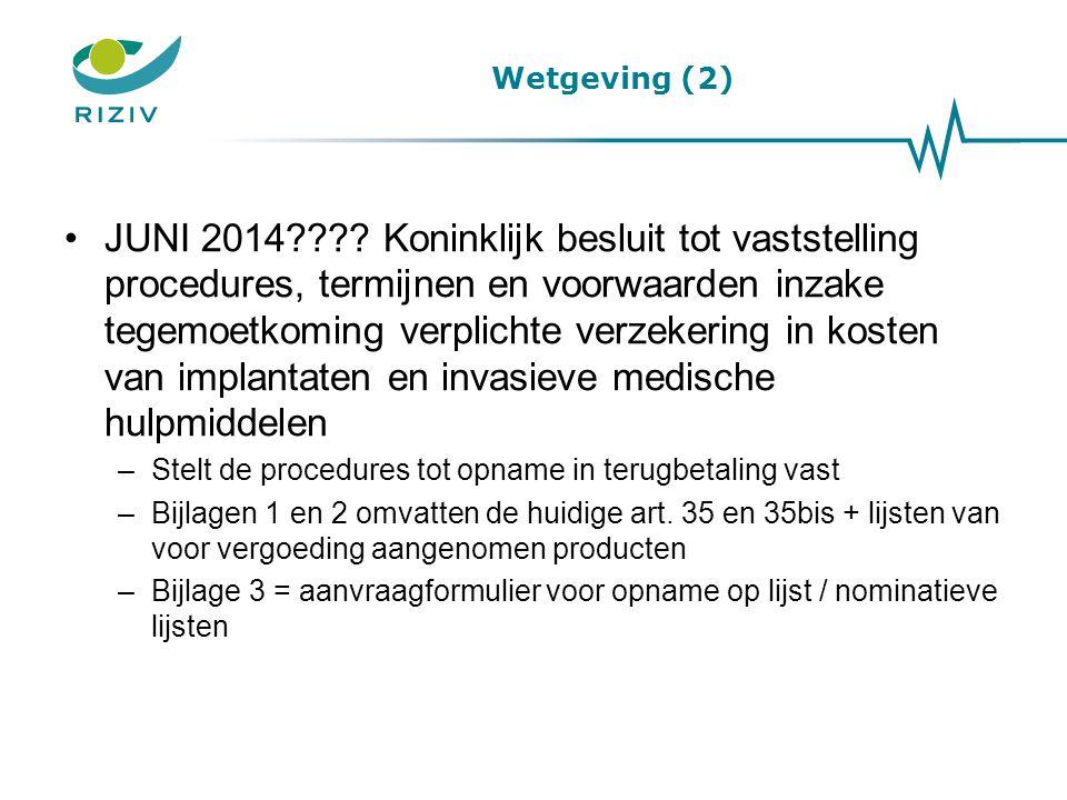 Wetgeving (2) JUNI 2014???? Koninklijk besluit tot vaststelling procedures, termijnen en voorwaarden inzake tegemoetkoming verplichte verzekering in k