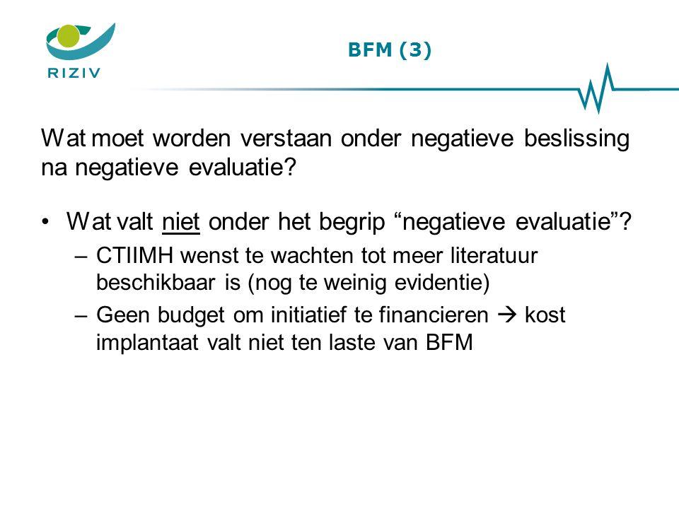 """BFM (3) Wat moet worden verstaan onder negatieve beslissing na negatieve evaluatie? Wat valt niet onder het begrip """"negatieve evaluatie""""? –CTIIMH wens"""
