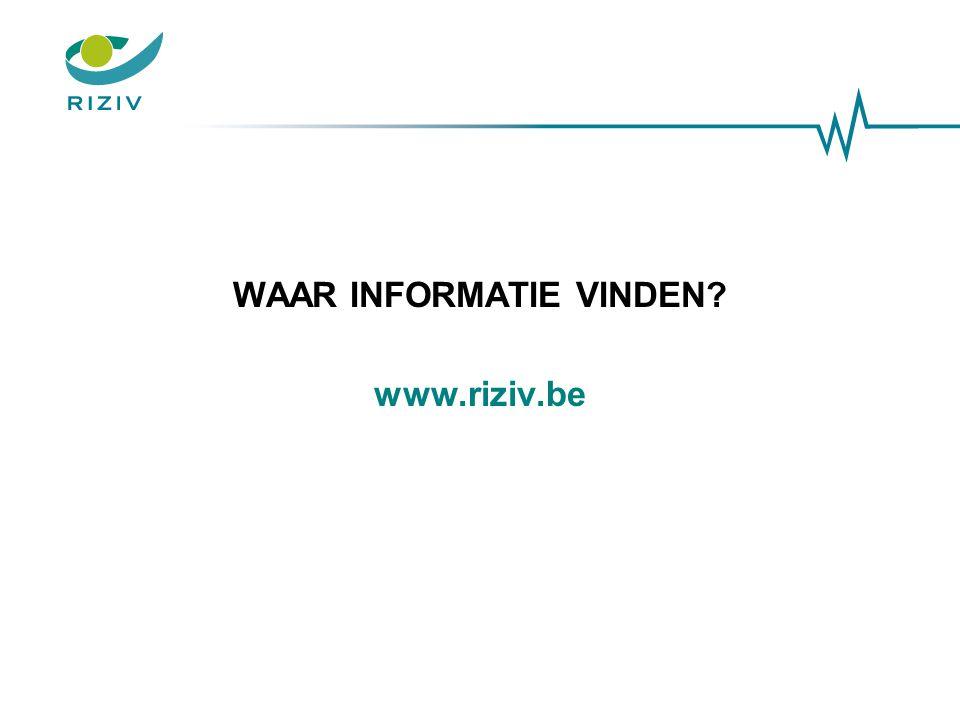 WAAR INFORMATIE VINDEN? www.riziv.be