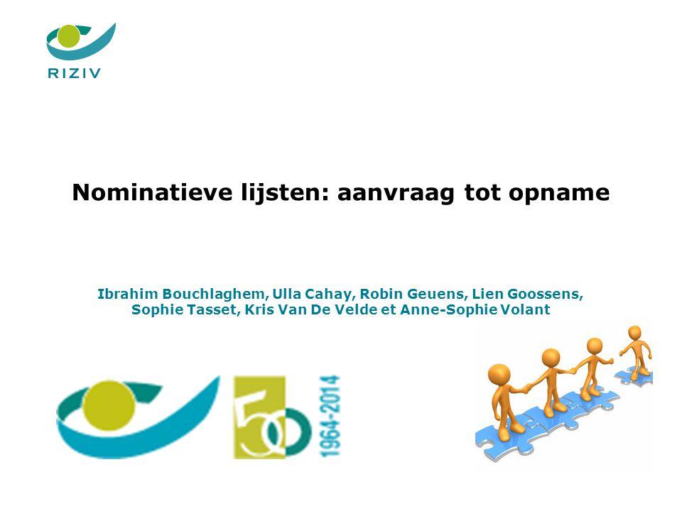 Nominatieve lijsten: aanvraag tot opname Ibrahim Bouchlaghem, Ulla Cahay, Robin Geuens, Lien Goossens, Sophie Tasset, Kris Van De Velde et Anne-Sophie