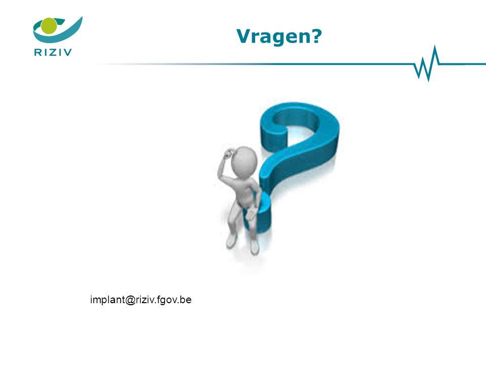 Vragen? implant@riziv.fgov.be