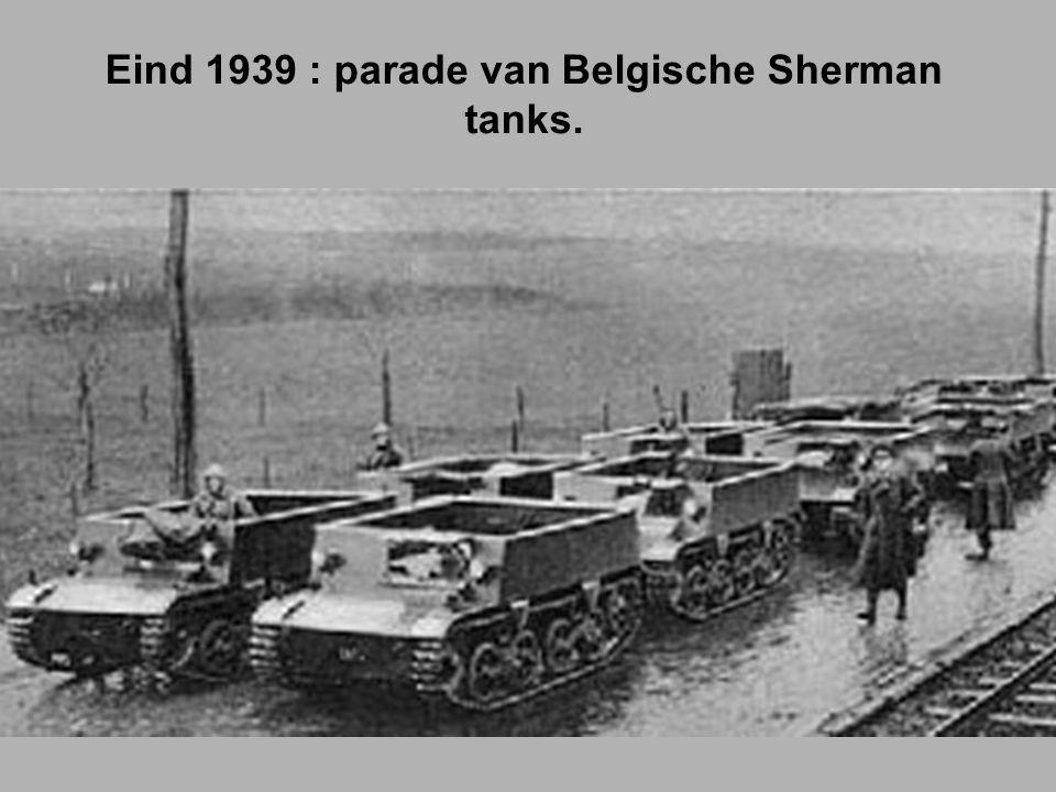 Eind 1939 : parade van Belgische Sherman tanks.