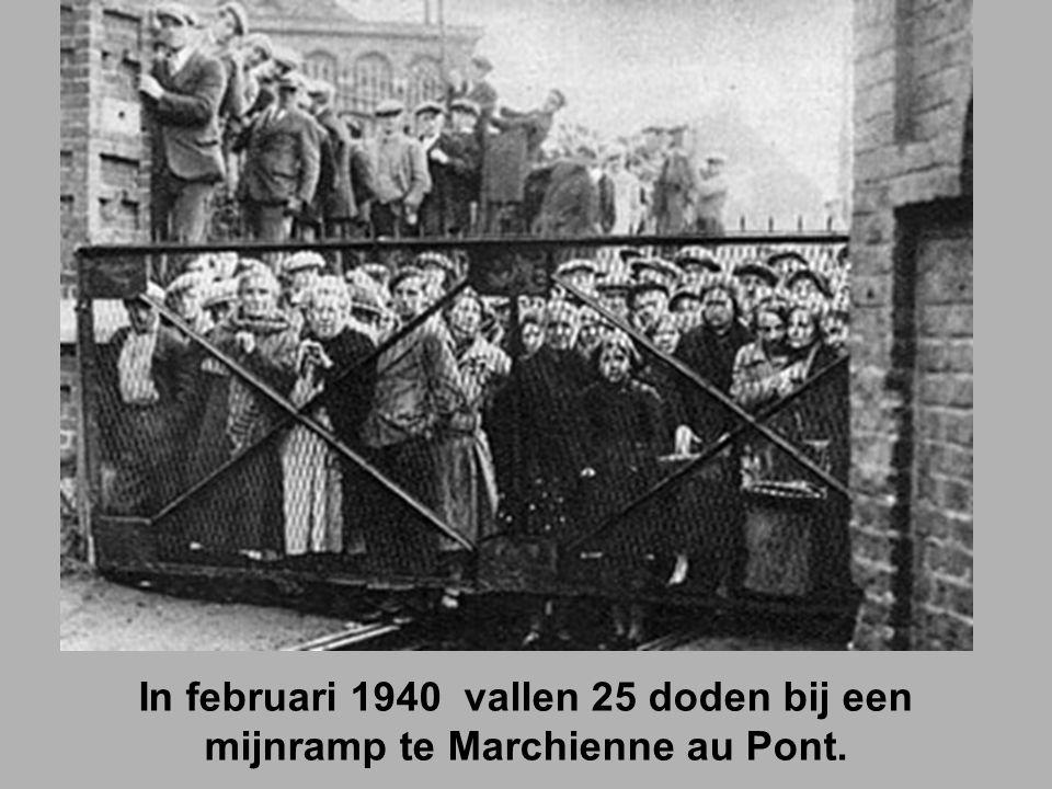 In februari 1940 vallen 25 doden bij een mijnramp te Marchienne au Pont.