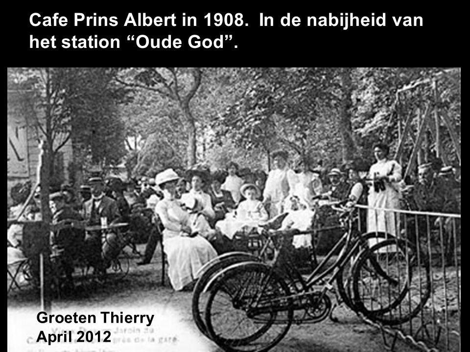Cafe Prins Albert in 1908. In de nabijheid van het station Oude God . Groeten Thierry April 2012