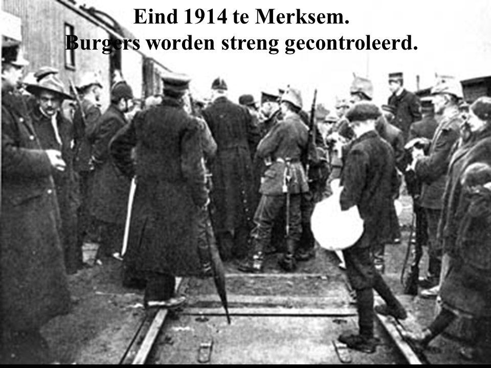 Eind 1914 te Merksem. Burgers worden streng gecontroleerd.