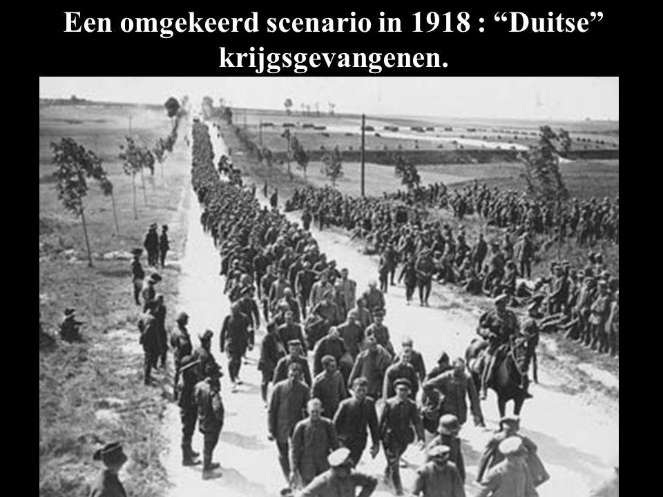 Een omgekeerd scenario in 1918 : Duitse krijgsgevangenen.
