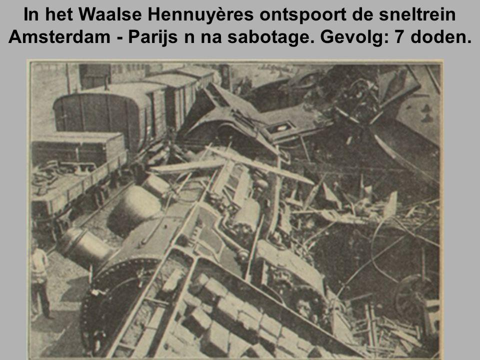 In het Waalse Hennuyères ontspoort de sneltrein Amsterdam - Parijs n na sabotage. Gevolg: 7 doden.