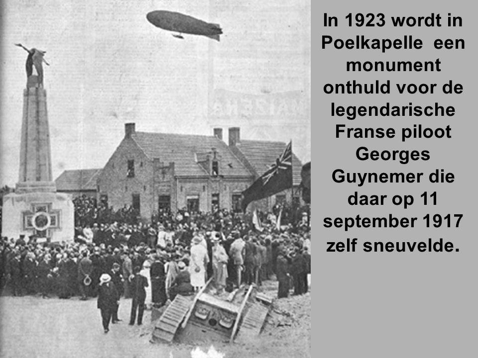 In 1923 wordt in Poelkapelle een monument onthuld voor de legendarische Franse piloot Georges Guynemer die daar op 11 september 1917 zelf sneuvelde.