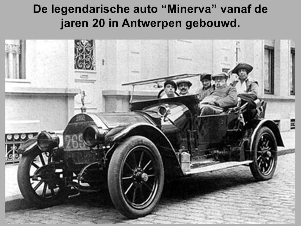 De legendarische auto Minerva vanaf de jaren 20 in Antwerpen gebouwd.