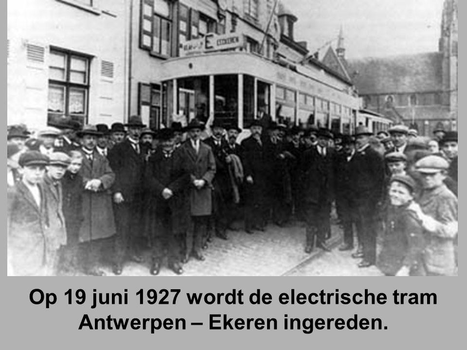 Op 19 juni 1927 wordt de electrische tram Antwerpen – Ekeren ingereden.