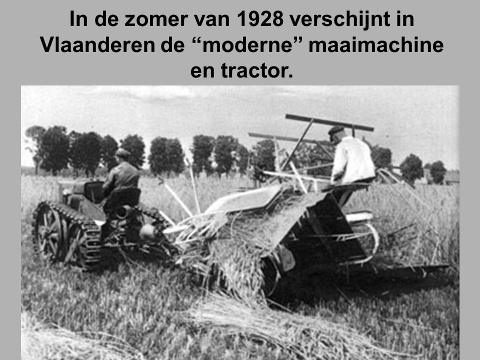 In de zomer van 1928 verschijnt in Vlaanderen de moderne maaimachine en tractor.