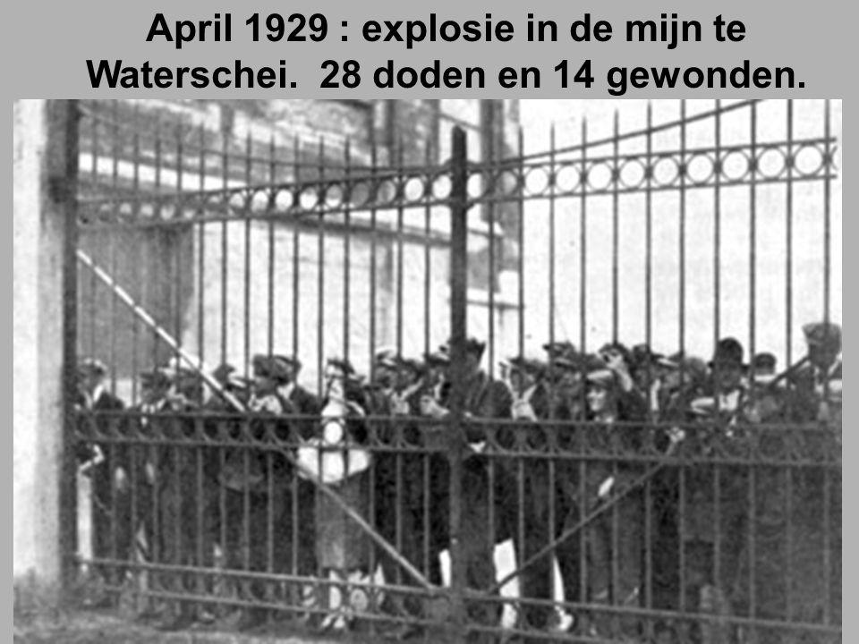April 1929 : explosie in de mijn te Waterschei. 28 doden en 14 gewonden.