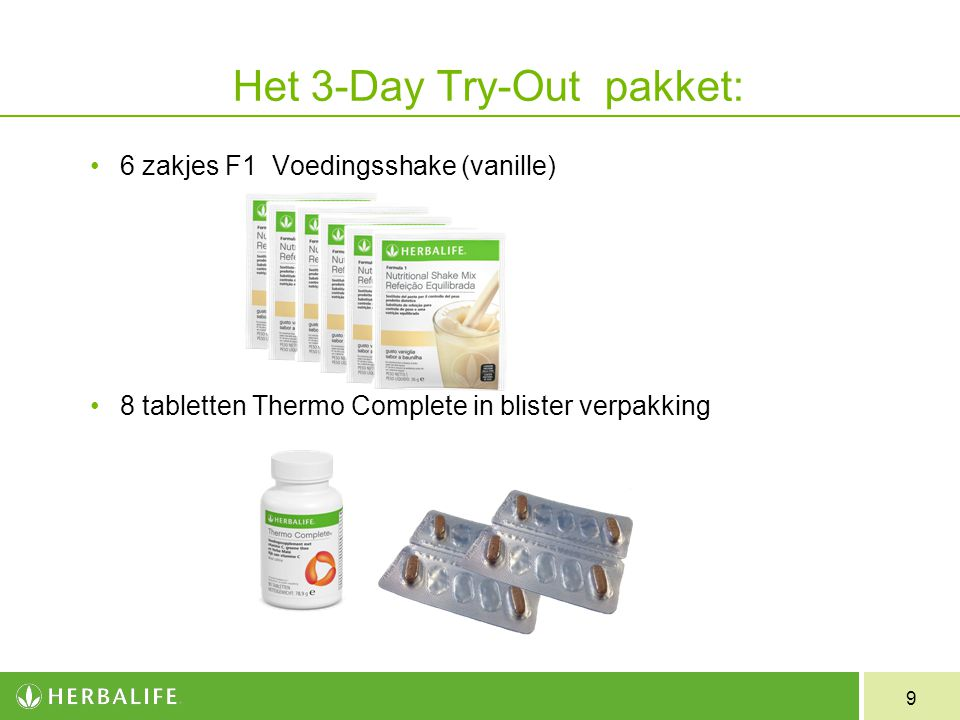 9 Het 3-Day Try-Out pakket: 6 zakjes F1 Voedingsshake (vanille) 8 tabletten Thermo Complete in blister verpakking