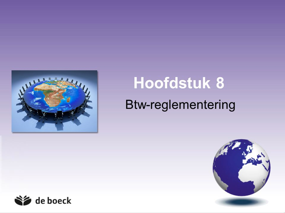 Hoofdstuk 8 Btw-reglementering
