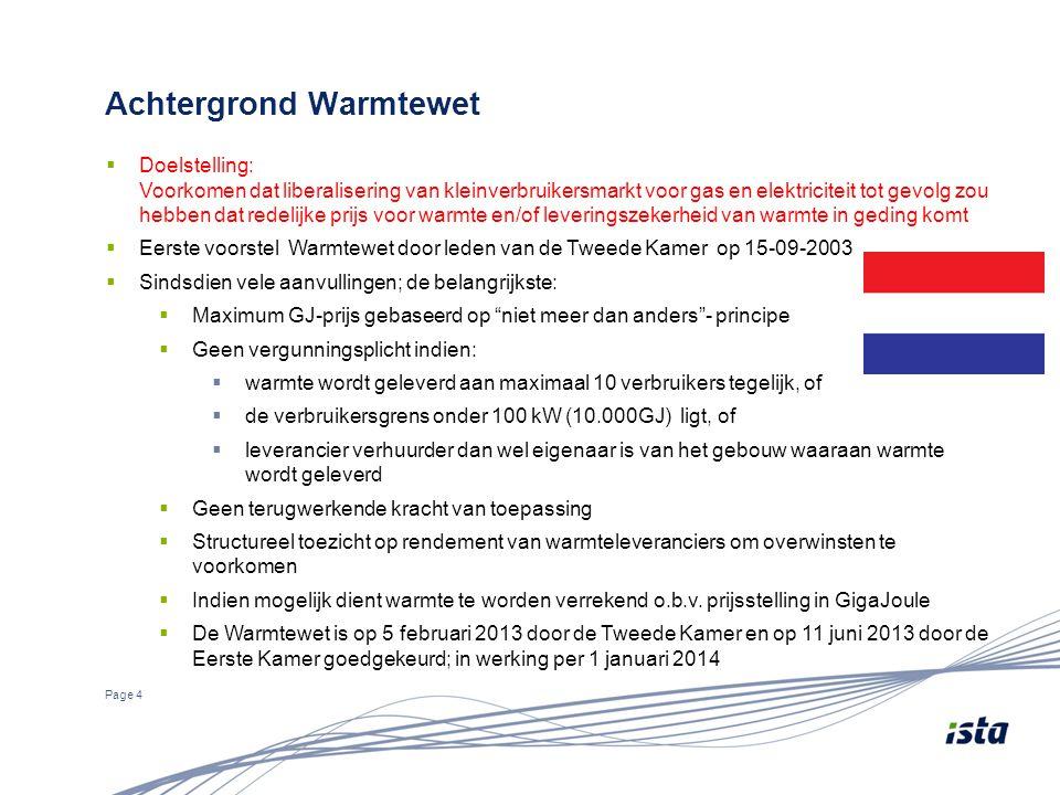 Achtergrond Warmtewet Page 4  Doelstelling: Voorkomen dat liberalisering van kleinverbruikersmarkt voor gas en elektriciteit tot gevolg zou hebben da