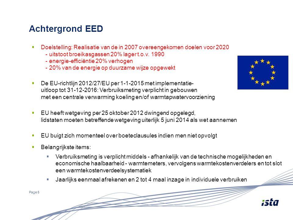 Achtergrond EED Page 5  Doelstelling: Realisatie van de in 2007 overeengekomen doelen voor 2020 - uitstoot broeikasgassen 20% lager t.o.v. 1990 - ene
