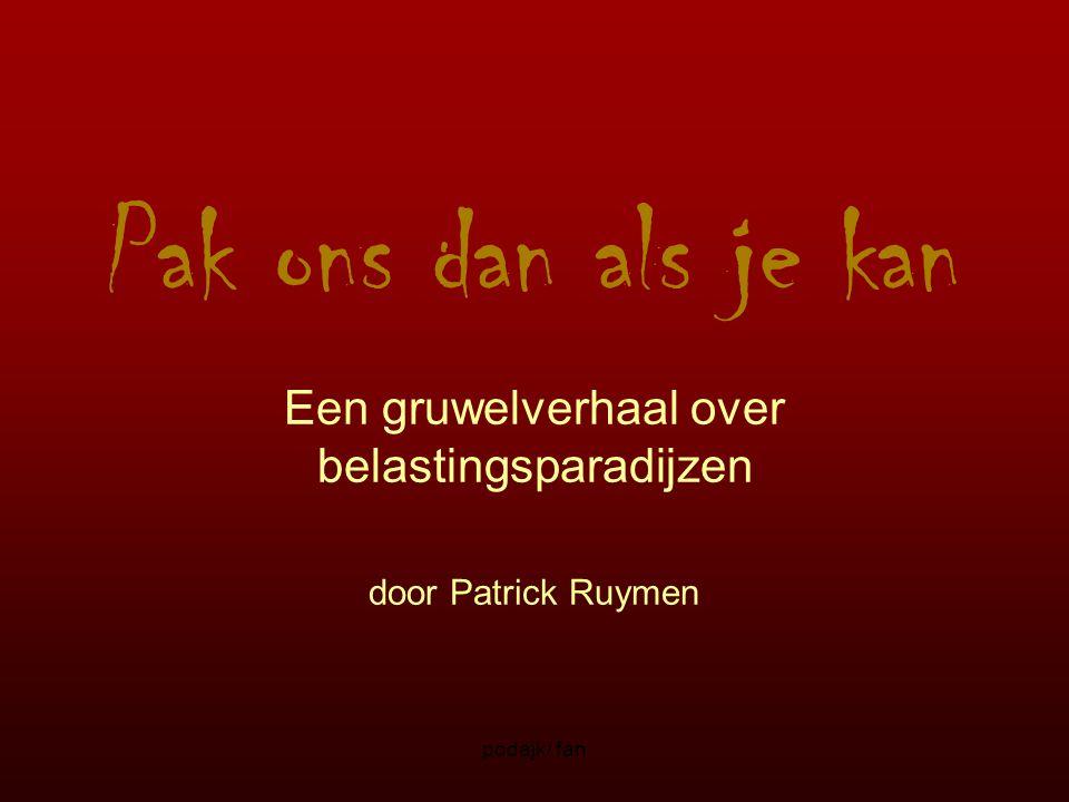 podajk/ fan Pak ons dan als je kan Een gruwelverhaal over belastingsparadijzen door Patrick Ruymen