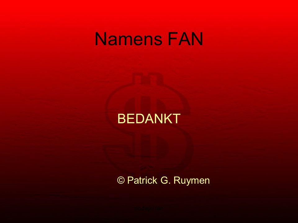 podajk/ fan Namens FAN BEDANKT © Patrick G. Ruymen
