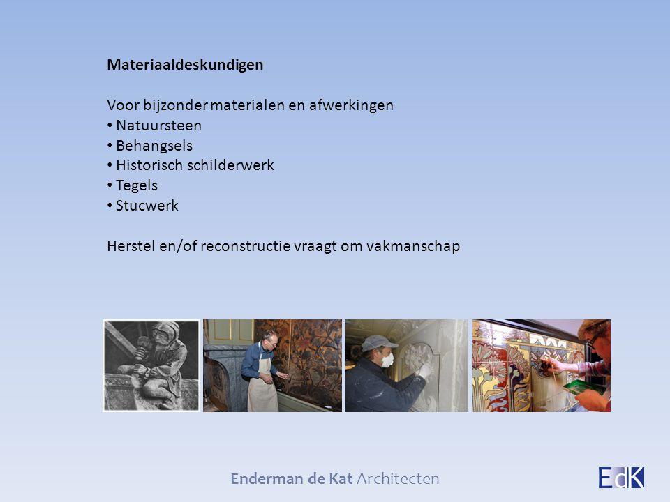 Enderman de Kat Architecten Materiaaldeskundigen Voor bijzonder materialen en afwerkingen Natuursteen Behangsels Historisch schilderwerk Tegels Stucwe