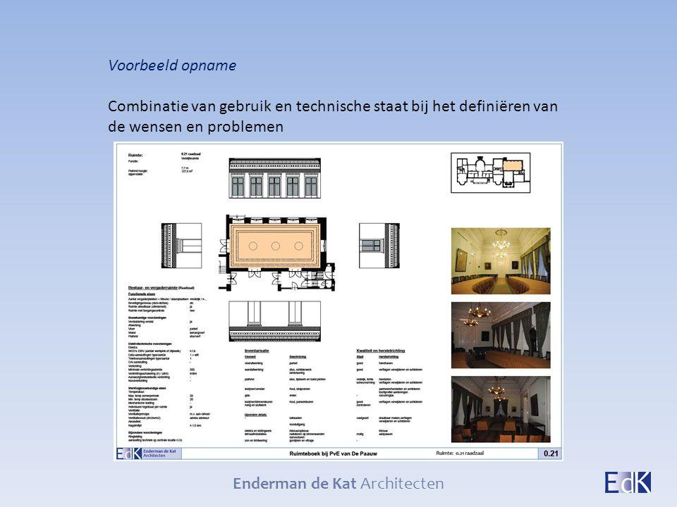 Enderman de Kat Architecten Voorbeeld opname Combinatie van gebruik en technische staat bij het definiëren van de wensen en problemen