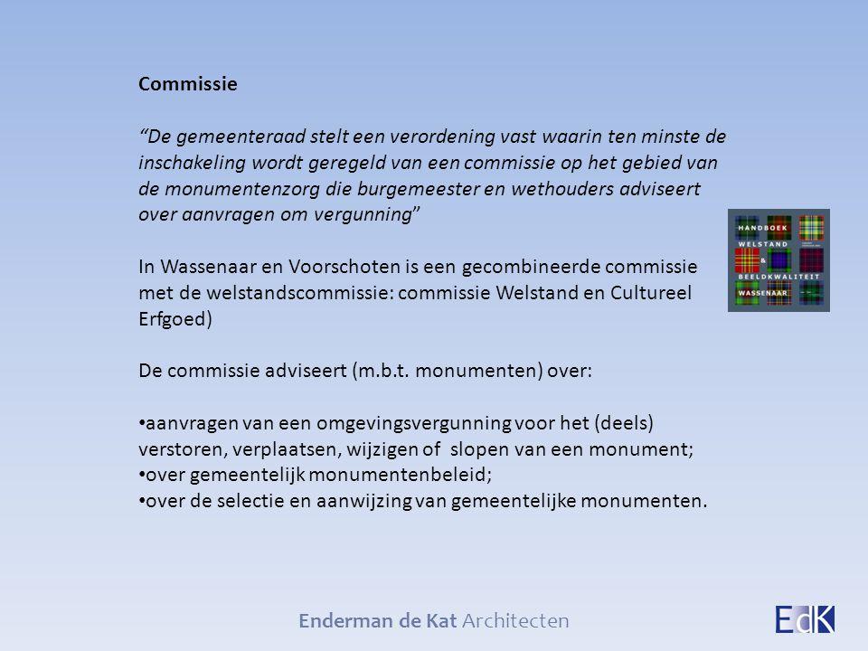 """Enderman de Kat Architecten Commissie """"De gemeenteraad stelt een verordening vast waarin ten minste de inschakeling wordt geregeld van een commissie o"""