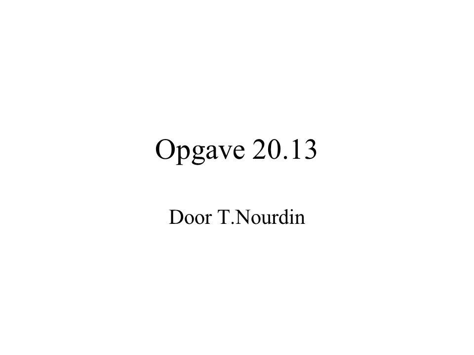 Opgave 20.13 Door T.Nourdin