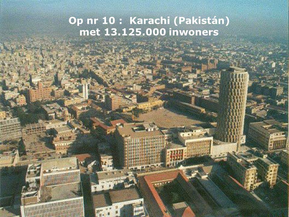 Op nr 10 : Karachi (Pakistán) met 13.125.000 inwoners