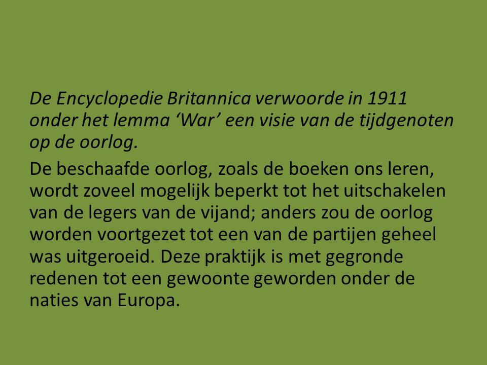 De Encyclopedie Britannica verwoorde in 1911 onder het lemma 'War' een visie van de tijdgenoten op de oorlog. De beschaafde oorlog, zoals de boeken on