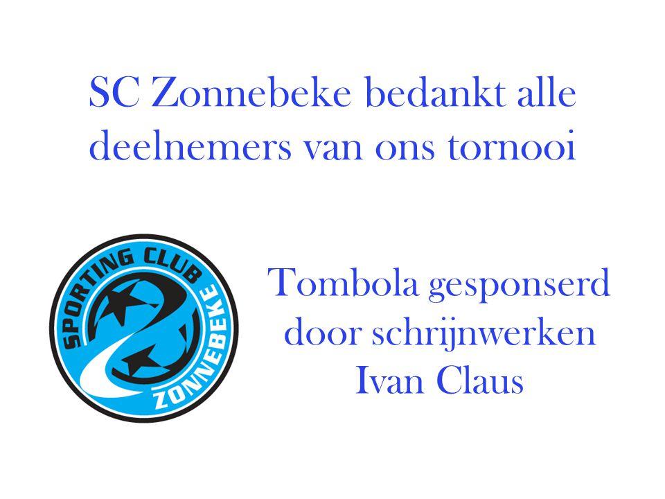 SC Zonnebeke bedankt alle deelnemers van ons tornooi Tombola gesponserd door schrijnwerken Ivan Claus