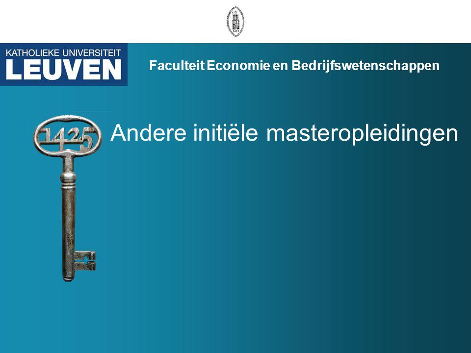Andere initiële masteropleidingen Faculteit Economie en Bedrijfswetenschappen