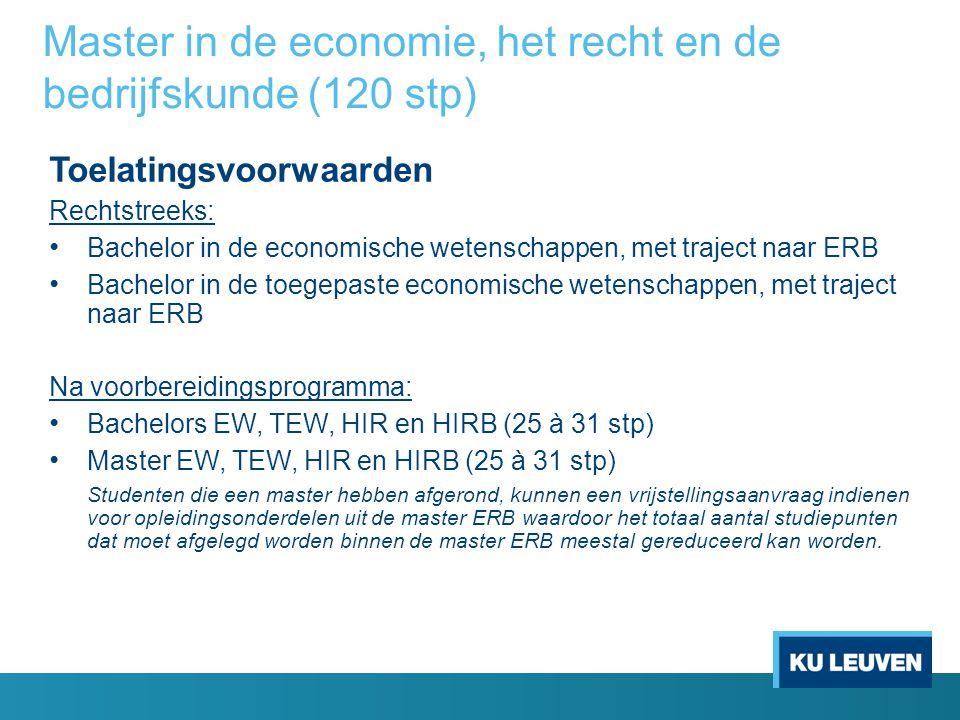 Toelatingsvoorwaarden Rechtstreeks: Bachelor in de economische wetenschappen, met traject naar ERB Bachelor in de toegepaste economische wetenschappen