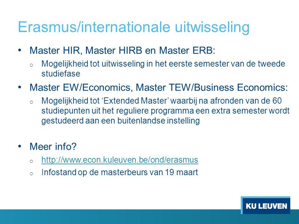 Erasmus/internationale uitwisseling Master HIR, Master HIRB en Master ERB: o Mogelijkheid tot uitwisseling in het eerste semester van de tweede studie