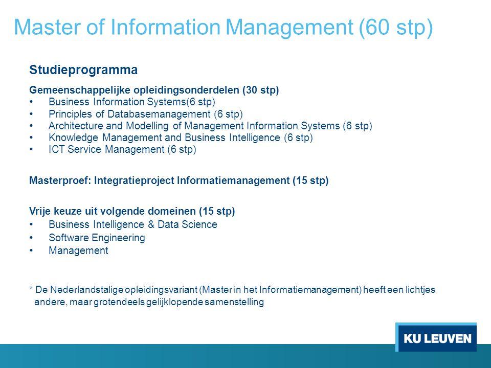 Master of Information Management (60 stp) Studieprogramma Gemeenschappelijke opleidingsonderdelen (30 stp) Business Information Systems(6 stp) Princip