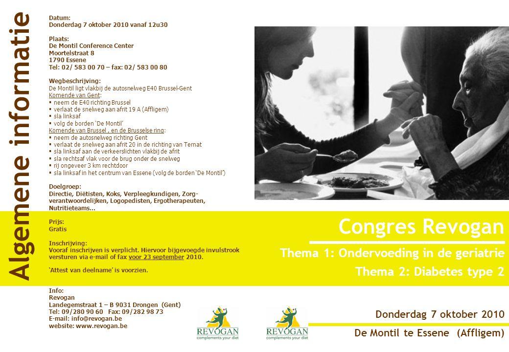 Thema 1: Ondervoeding in de geriatrie Thema 2: Diabetes type 2 Donderdag 7 oktober 2010 De Montil te Essene (Affligem) Datum: Donderdag 7 oktober 2010