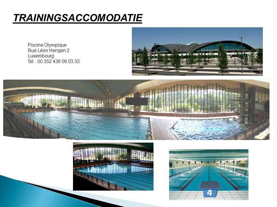 TRAININGSACCOMODATIE Piscine Olympique Rue Léon Hengen 2 Luxembourg Tel : 00 352 436 06 03 33