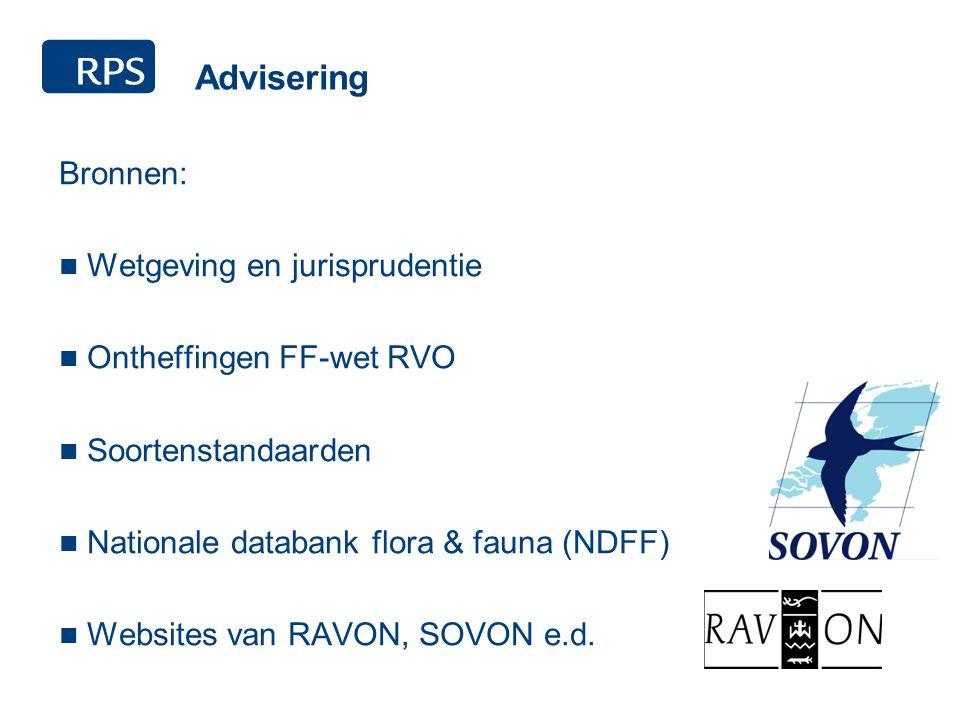Advisering Bronnen: Wetgeving en jurisprudentie Ontheffingen FF-wet RVO Soortenstandaarden Nationale databank flora & fauna (NDFF) Websites van RAVON, SOVON e.d.