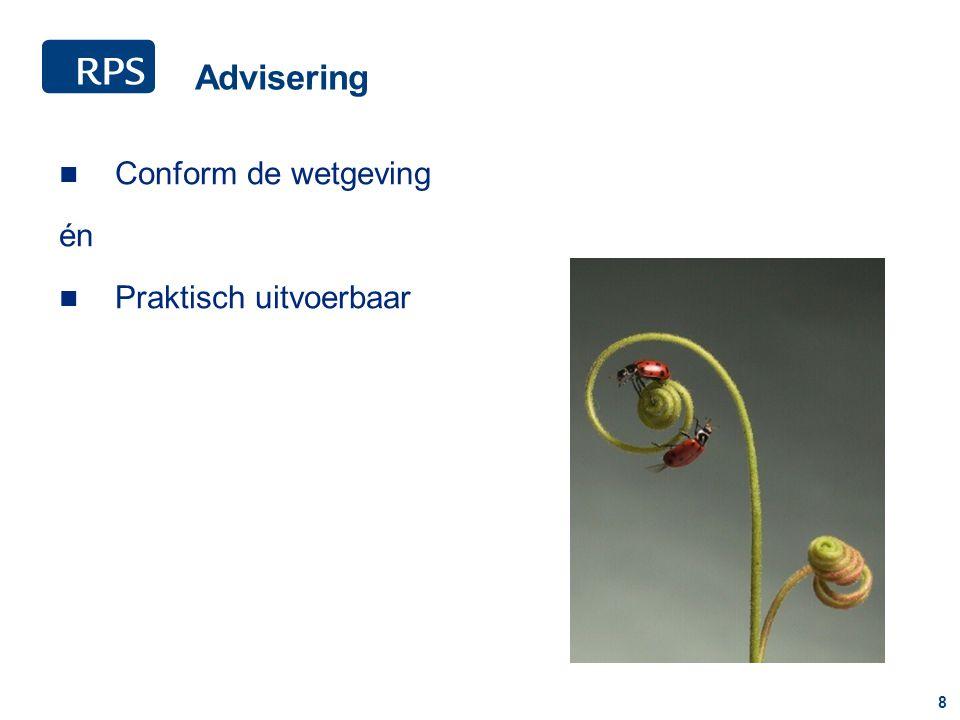 8 Advisering Conform de wetgeving én Praktisch uitvoerbaar