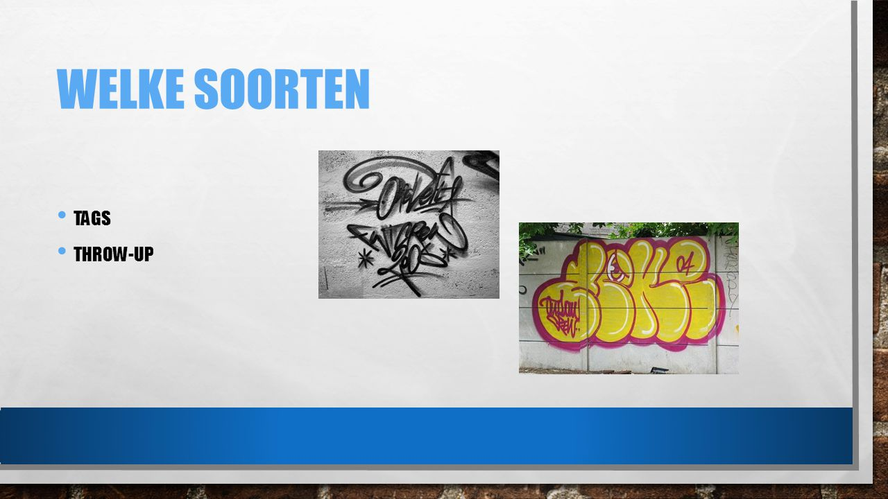 WELKE SOORTEN TAGS THROW-UP