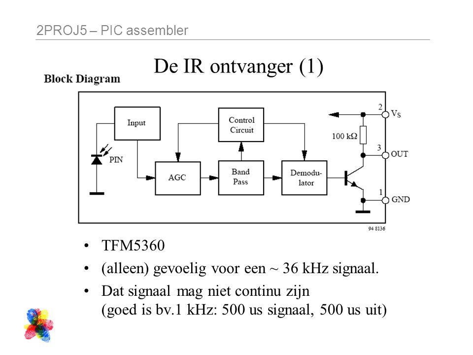 2PROJ5 – PIC assembler De IR ontvanger (1) TFM5360 (alleen) gevoelig voor een ~ 36 kHz signaal.