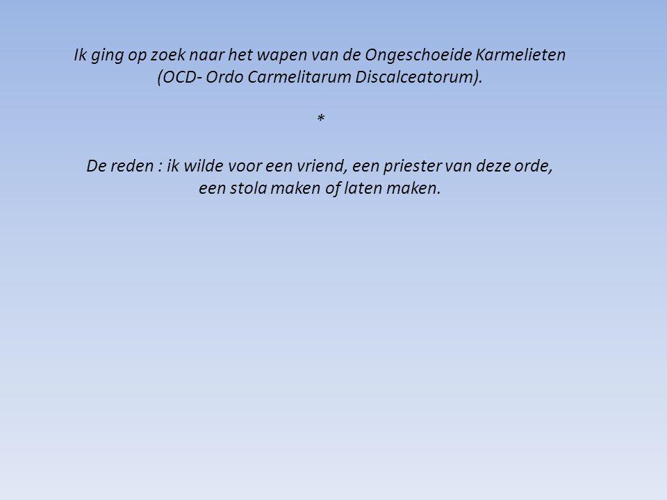 Ik ging op zoek naar het wapen van de Ongeschoeide Karmelieten (OCD- Ordo Carmelitarum Discalceatorum).