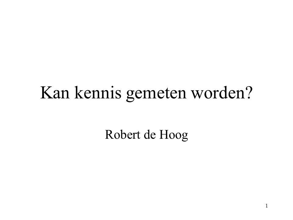 1 Kan kennis gemeten worden Robert de Hoog