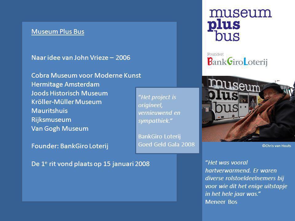 Naar idee van John Vrieze – 2006 Cobra Museum voor Moderne Kunst Hermitage Amsterdam Joods Historisch Museum Kröller-Müller Museum Mauritshuis Rijksmuseum Van Gogh Museum Founder: BankGiro Loterij De 1 e rit vond plaats op 15 januari 2008 Het was vooral hartverwarmend.