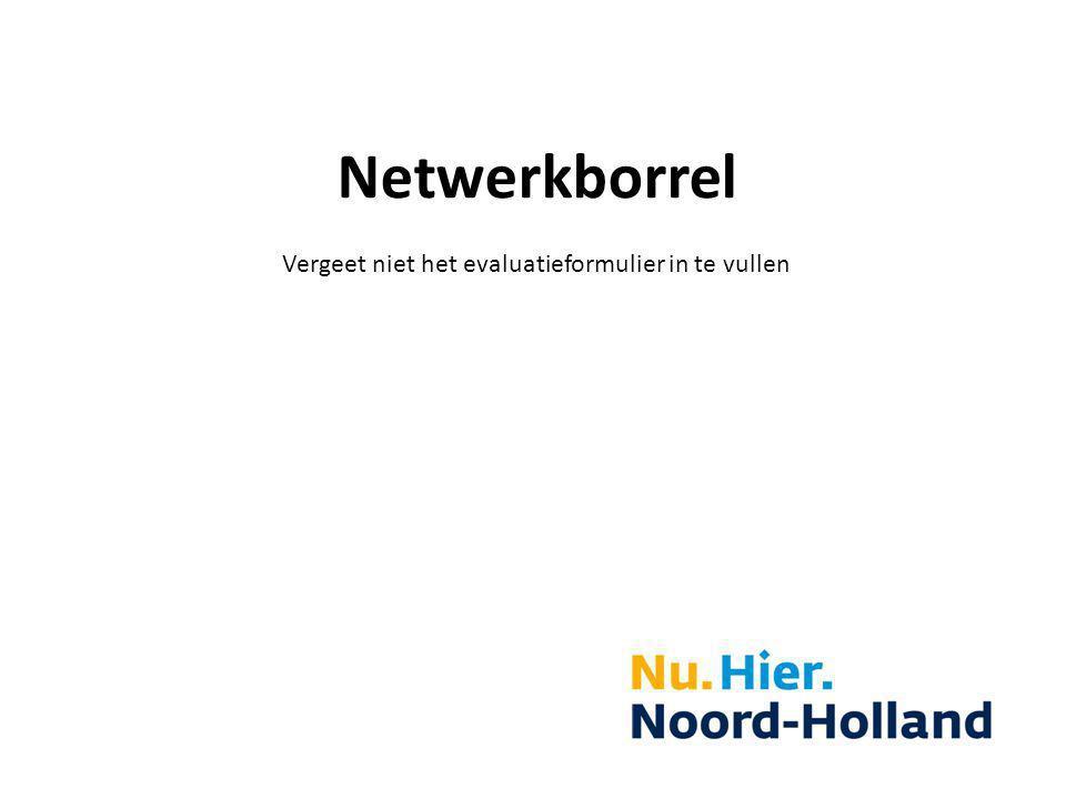 Netwerkborrel Vergeet niet het evaluatieformulier in te vullen