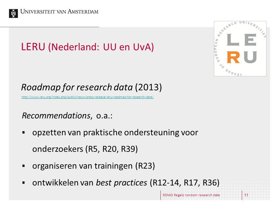 RDMO Regels rondom research data LERU (Nederland: UU en UvA) Roadmap for research data (2013) http://www.leru.org/index.php/public/news/press-release-