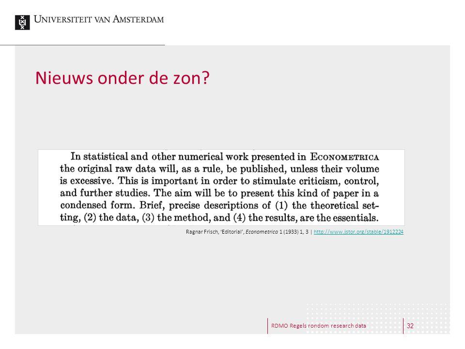 RDMO Regels rondom research data Nieuws onder de zon? Ragnar Frisch, 'Editorial', Econometrica 1 (1933) 1, 3 | http://www.jstor.org/stable/1912224http
