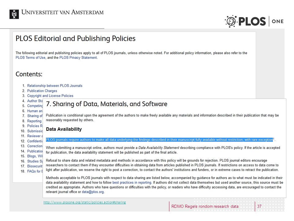 RDMO Regels rondom research data http://www.plosone.org/static/policies#sharing http://www.plosone.org/static/policies.action#sharing 37