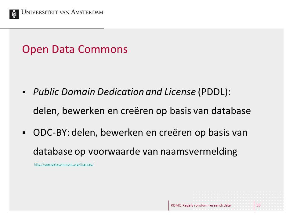 RDMO Regels rondom research data Open Data Commons  Public Domain Dedication and License (PDDL): delen, bewerken en creëren op basis van database  O