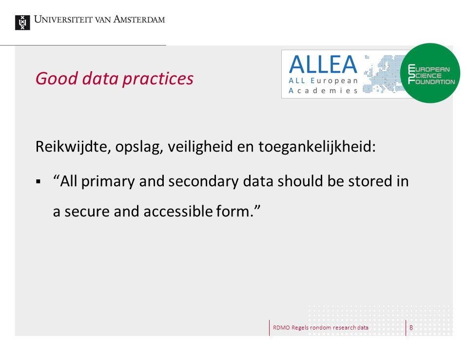 """RDMO Regels rondom research data Good data practices Reikwijdte, opslag, veiligheid en toegankelijkheid:  """"All primary and secondary data should be s"""