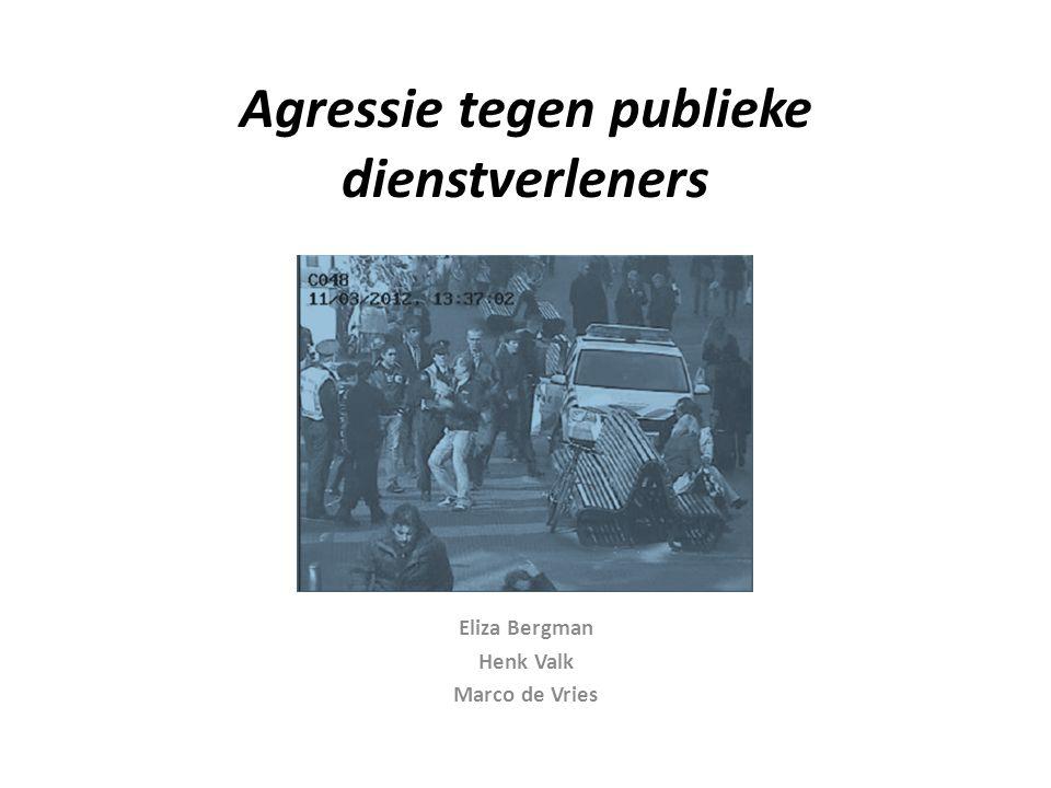 Agressie tegen publieke dienstverleners Eliza Bergman Henk Valk Marco de Vries